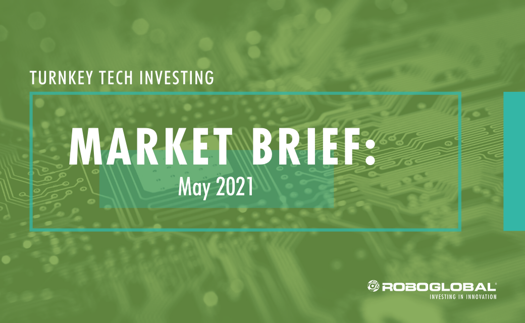 Turnkey Tech Investing: May 2021 Market Brief
